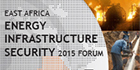 Energy Infrastructure Security 2015 Forum To Cover Security Concerns Affecting East Africa region