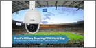 VIVOTEK's SD8363E Full HD Speed Dome Network Camera Aids The Brazilian Military To Safeguard 2014 FIFA World Cup Matches