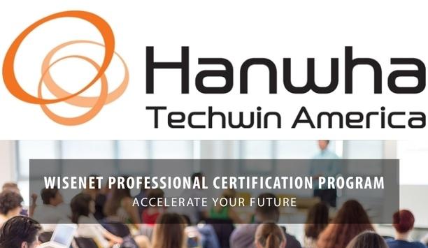 Hanwha Techwin America Launches Wisenet Professional Certification Program