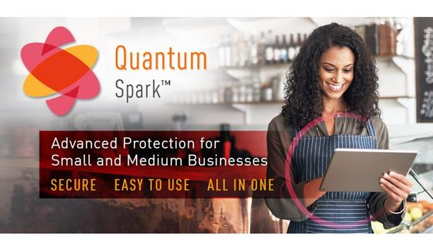 Check Point Software's Quantum Spark Security Gateways Protect SMBs Against The Most Advanced Cyber Threats