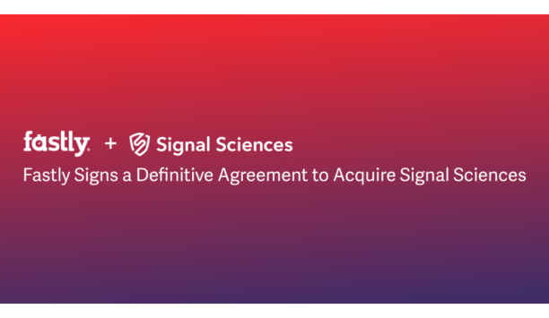 Fastly Announces Agreement To Acquire Signal Sciences To Broaden Fastly's Security Offering And Accelerate Compute@Edge Adoption