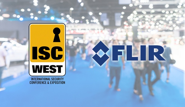 ISC West 2019: FLIR Systems To Emphasize The Value Of Thermal Imaging