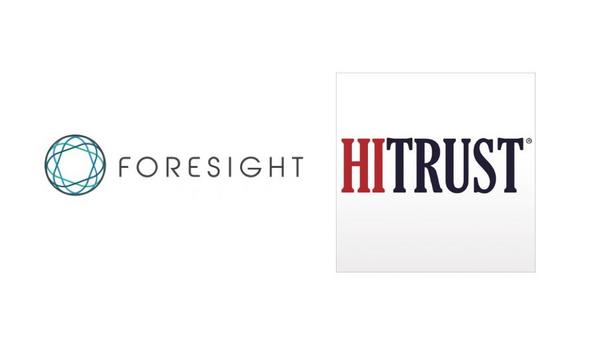 ForeSight Medical, LLC Attains HITRUST CSF Certification To Manage Risk, Enhance Security Posture And Meet Compliance Requirements
