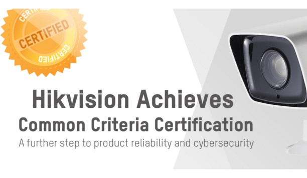 Hikvision Announces IP Cameras DS-2CD3 And DS-2CD5 Passing Certificate Of Common Criteria
