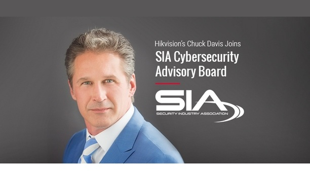 Hikvision Chuck Davis Joins SIA Cybersecurity Advisory Board