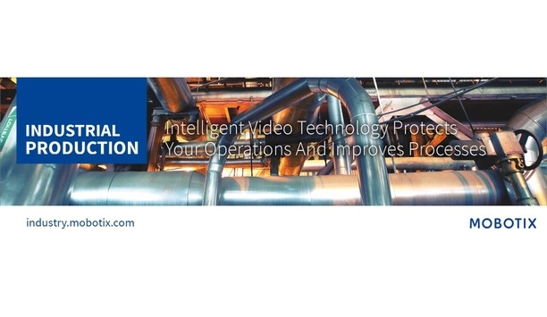 MOBOTIX Offers Industry-Optimized Video Surveillance Solutions For Safer And More Effective Industrial And Production Processes