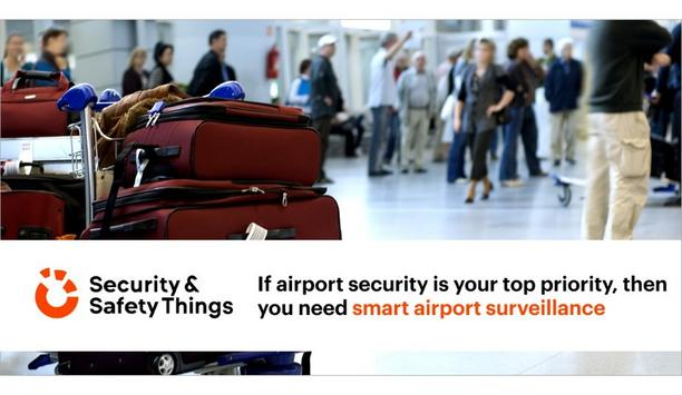 Security & Safety Things Highlight The Importance Of Smart Surveillance In Facilitating Airport Security