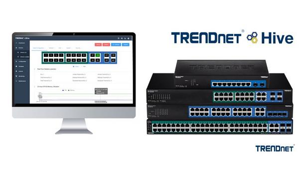 TRENDnet Inc. Announces The Release Of TRENDnet Hive, An Advanced Cloud Manager For Centralized And Remote Network Management