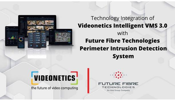 Videonetics Announce Integration Of Its Intelligent VMS 3.0 Software With Future Fibre Technologies' Perimeter Intrusion Detection System