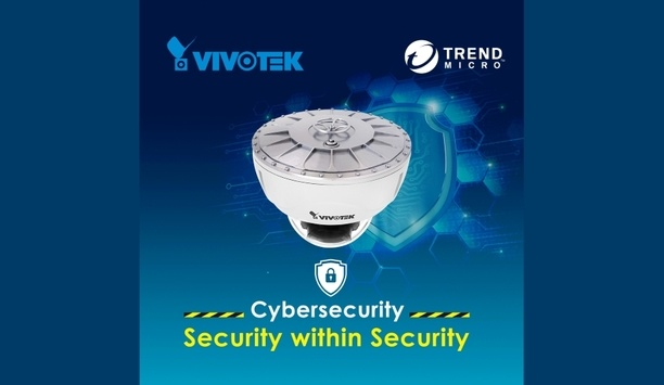 VIVOTEK Enhances Protection In Its Cybersecurity Management Solution By Collaborating With Trend Micro