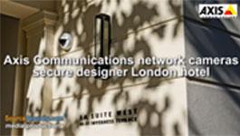 Axis IP Video Surveillance System to Secure La Suite West Hotel, London