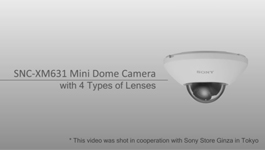 Sony Offers SNC-XM631 Network Camera With 4 Types Of Lenses