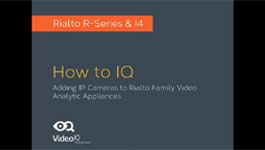 Adding IP Cameras To VideoIQ's Rialto Family Video Analytic Appliances
