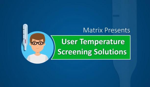 Matrix Comsec Launches User Temperature Screening System To Enhance Employee Safety