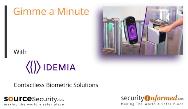 Contactless Biometric Solutions and Advanced Facial Recognition: 'Gimme a Minute' with IDEMIA