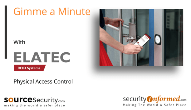 Physical Access Control: 'Gimme a Minute' with ELATEC