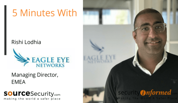 Thermal Imaging and Thermal Cameras: '5 Minutes With' Rishi Lodhia from Eagle Eye Networks